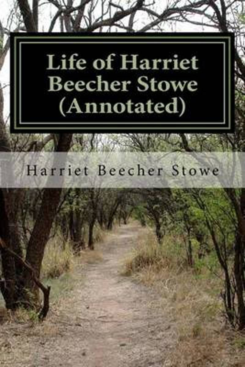 Life of Harriet Beecher Stowe (Annotated)