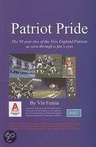 Patriot Pride: The 50 Year Rise Of The New England Patriots As Seen Through A Fan's Eyes