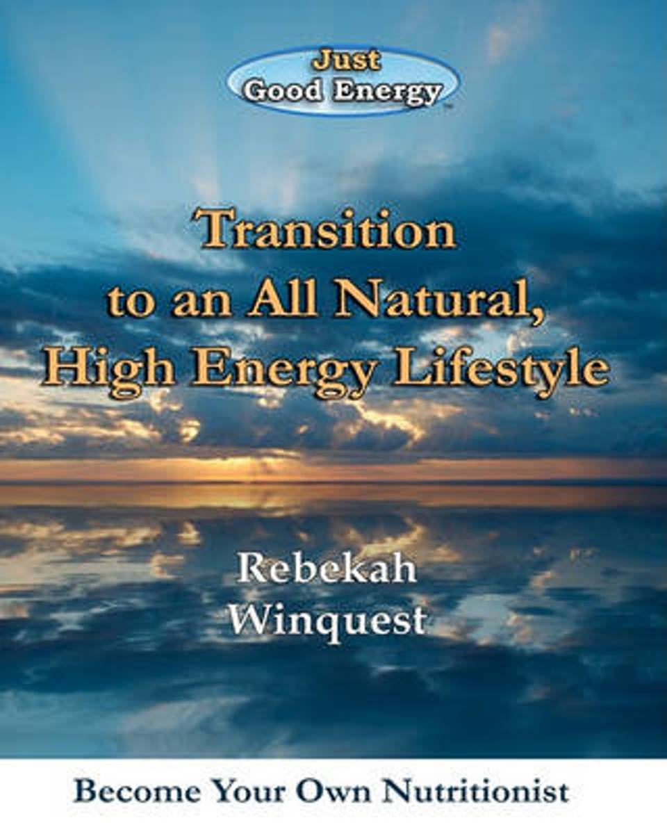 Transition to an All Natural, High Energy Lifestyle