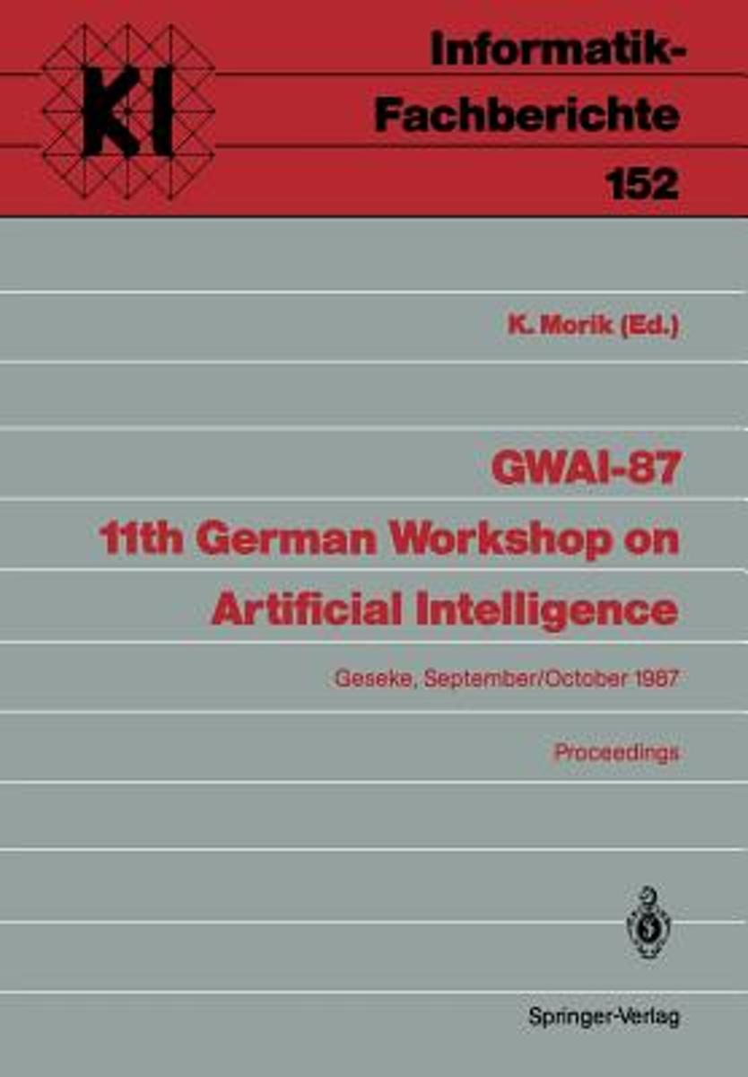Gwai-87 11th German Workshop on Artificial Intelligence