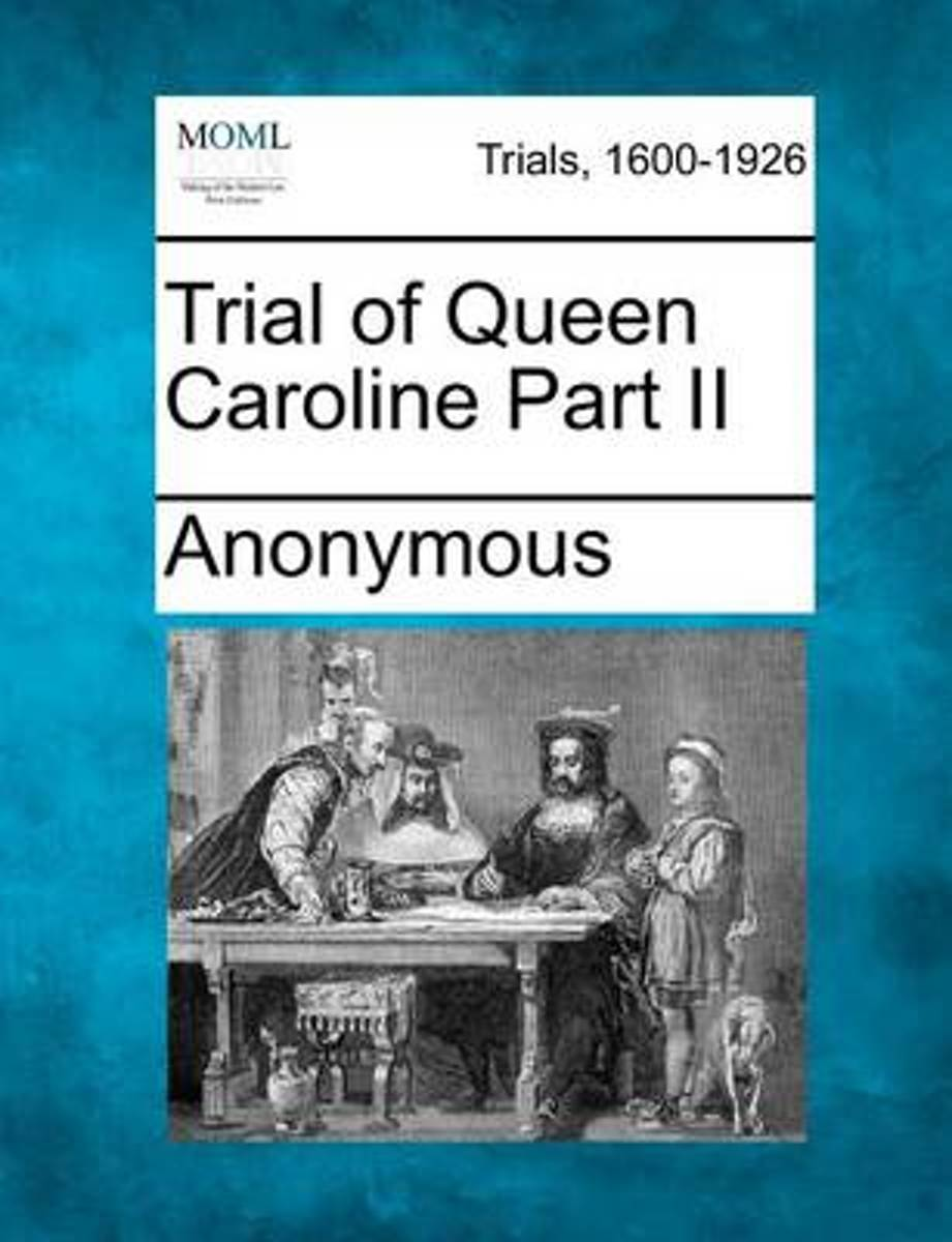 Trial of Queen Caroline Part II