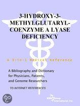 3-Hydroxy-3-Methylglutaryl-Coenzyme a Lyase Deficiency - a Bibliography and Dictionary for Physicians, Patients, and Genome Researchers