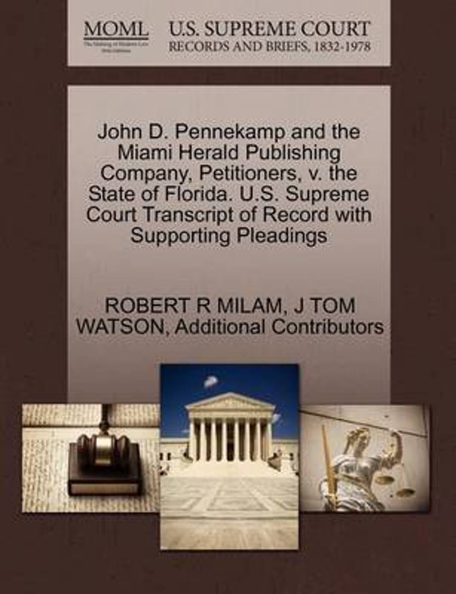 John D. Pennekamp and the Miami Herald Publishing Company, Petitioners, V. the State of Florida. U.S. Supreme Court Transcript of Record with Supporting Pleadings