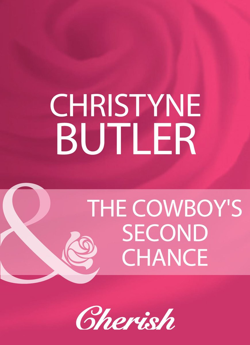 The Cowboy's Second Chance (Mills & Boon Cherish)