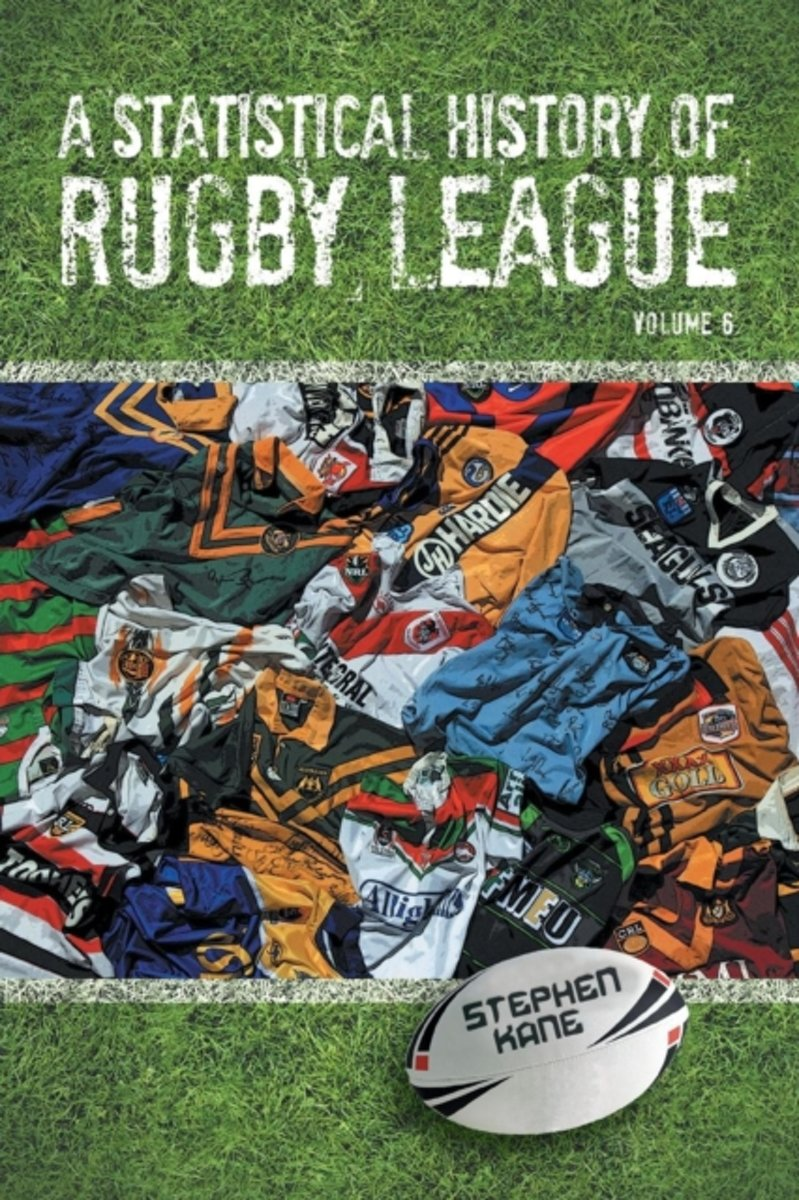 A Statistical History of Rugby League - Volume VI