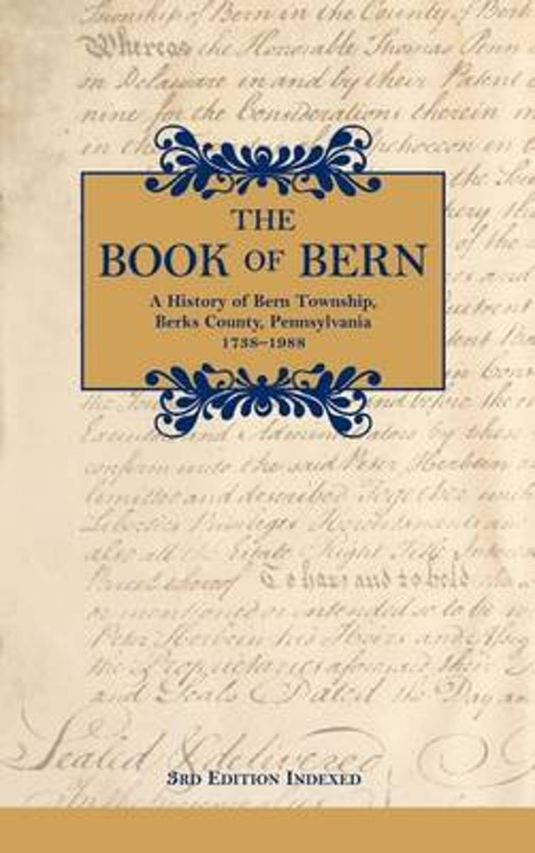 The Book of Bern, a History of Bern Township, Berks County, Pennsylvania 1738-1988