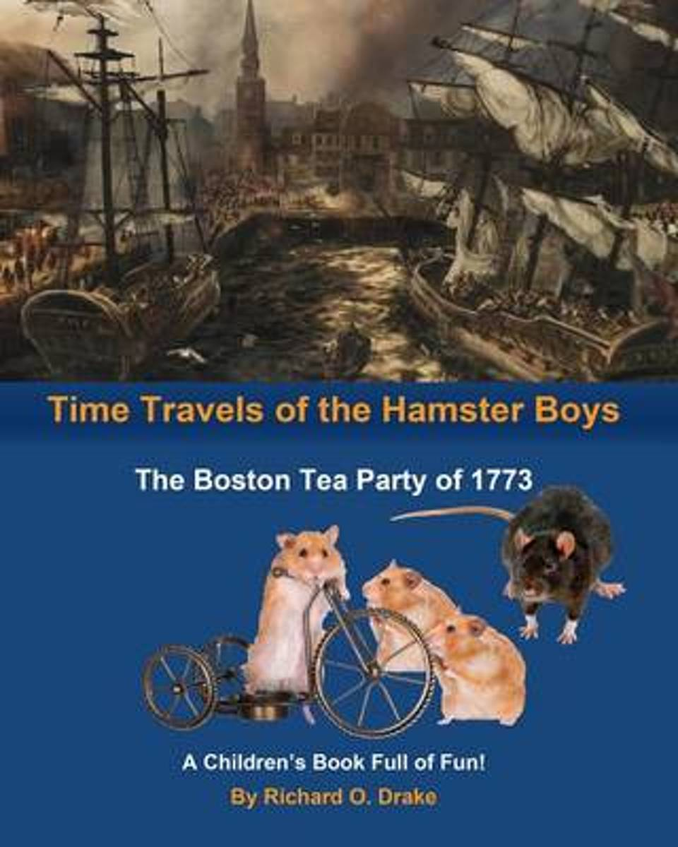 Time Travels of the Hamster Boys - The Boston Tea Party of 1773