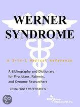 Werner Syndrome - a Bibliography and Dictionary for Physicians, Patients, and Genome Researchers