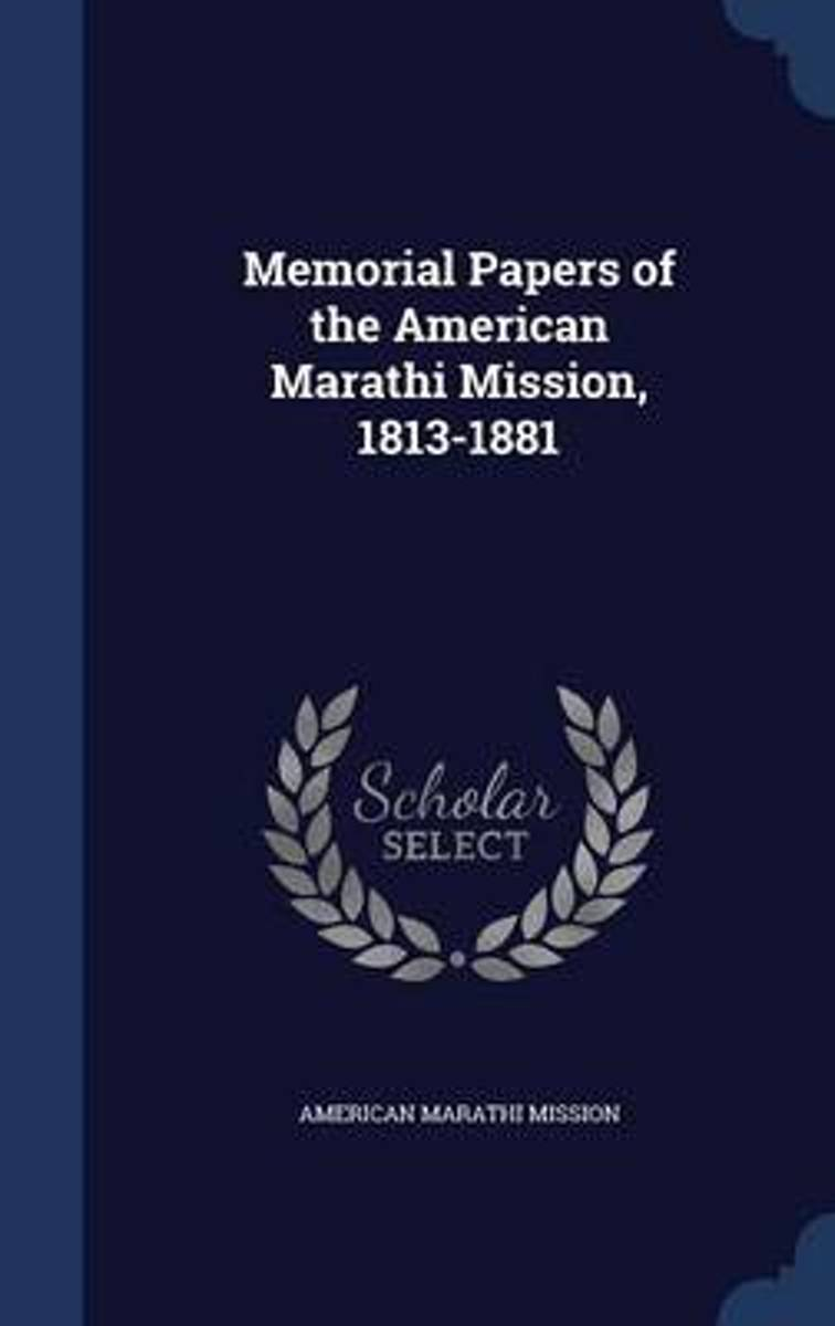 Memorial Papers of the American Marathi Mission, 1813-1881