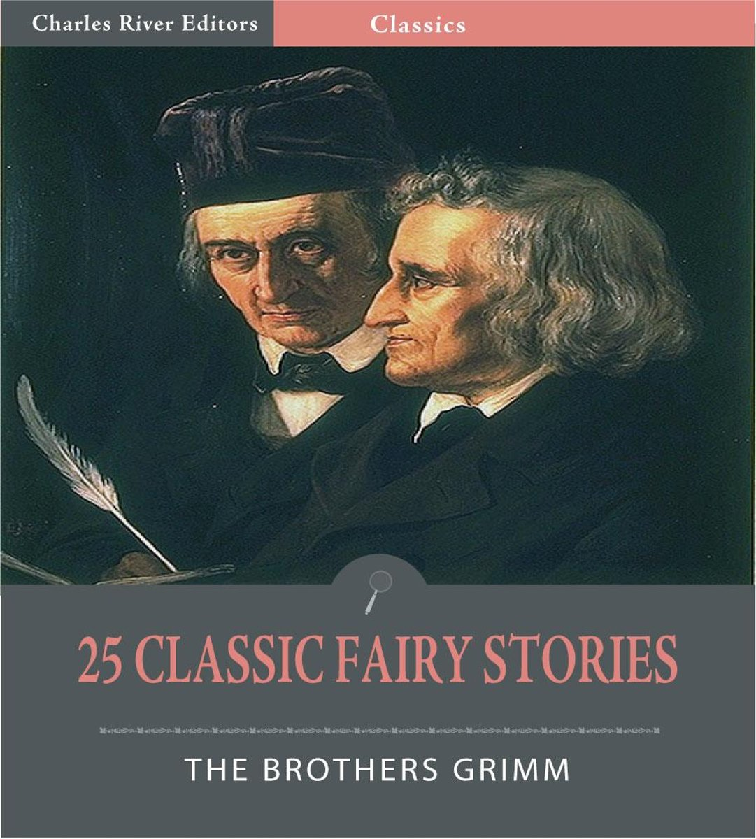 25 Classic Fairy Stories (Illustrated Edition)