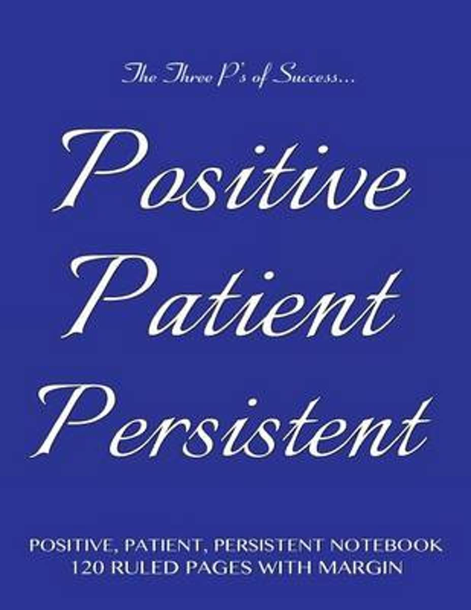 Positive, Patient, Persistent Notebook 120 Ruled Pages with Margin