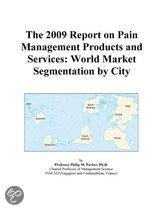 The 2009 Report on Pain Management Products and Services