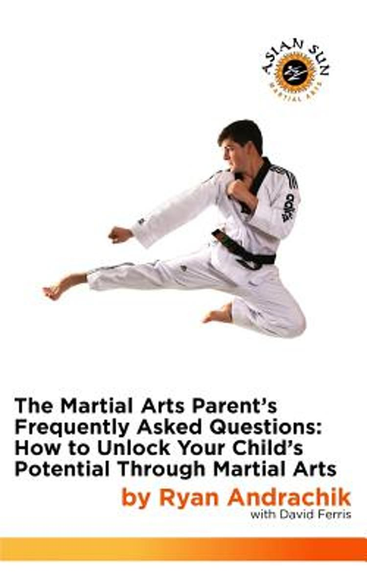 The Martial Arts Parent's Frequently Asked Questions