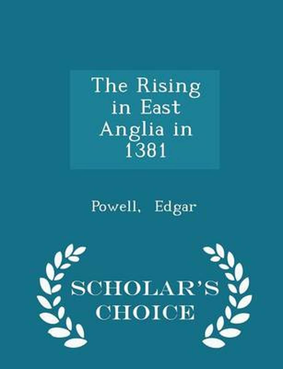 The Rising in East Anglia in 1381 - Scholar's Choice Edition