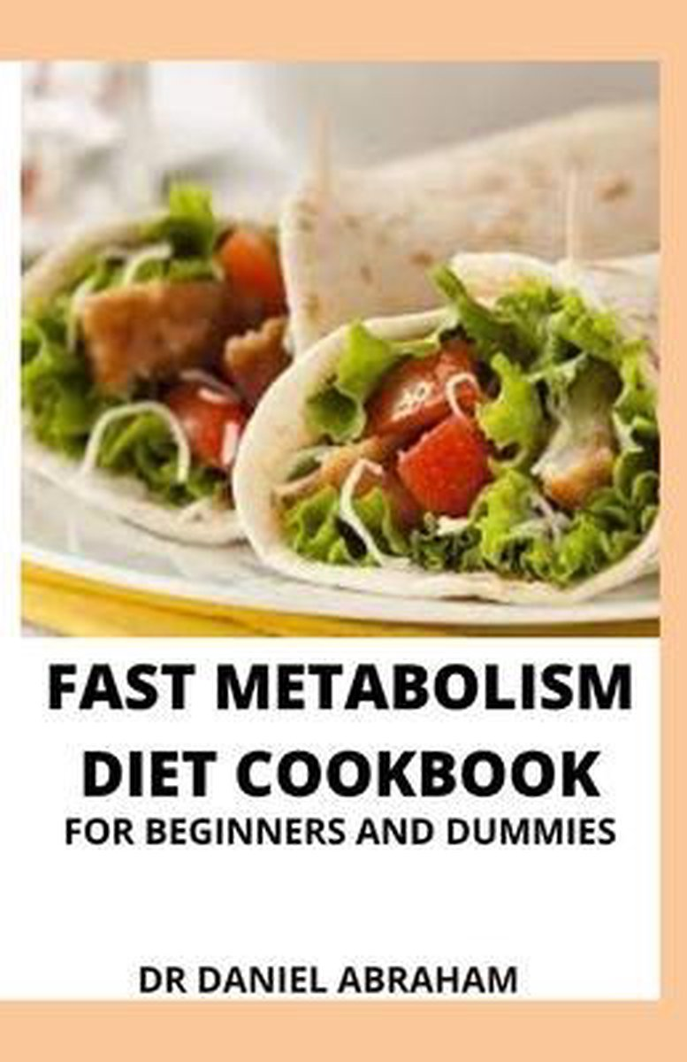 Fast Metabolism Diet Cookbook for Beginners and Dummies
