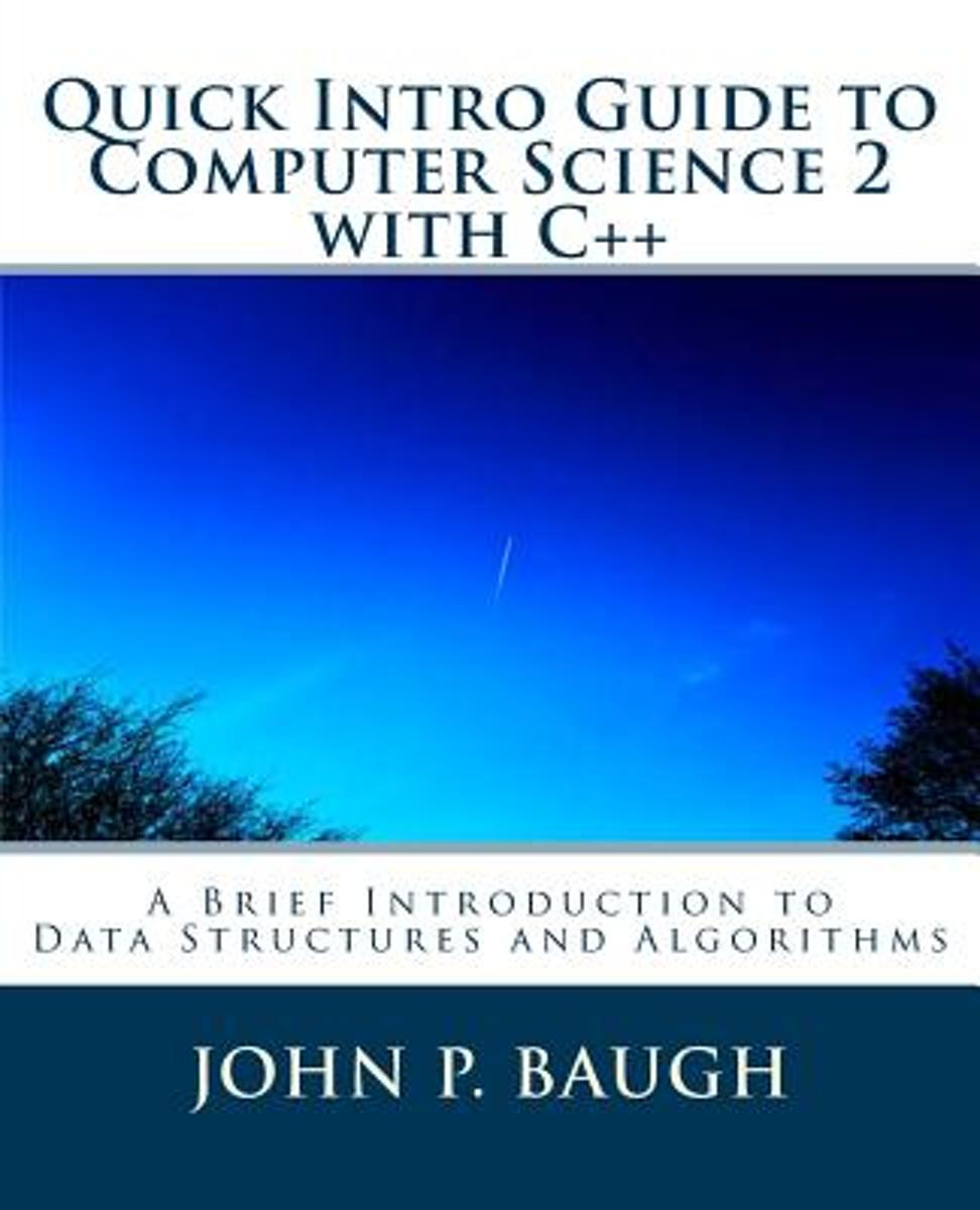 Quick Intro Guide to Computer Science 2 with C++