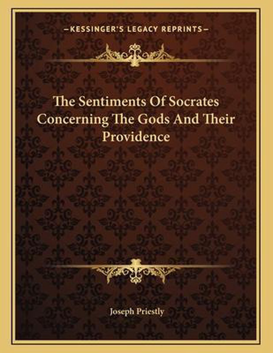The Sentiments of Socrates Concerning the Gods and Their Providence