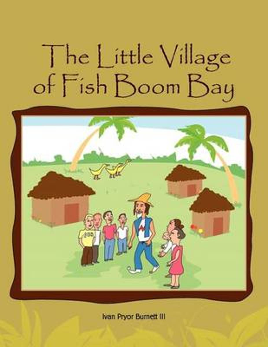 The Little Village of Fish Boom Bay