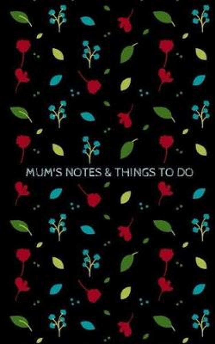 Mum's Notes & Things to Do