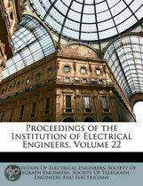 Proceedings of the Institution of Electrical Engineers, Volume 22