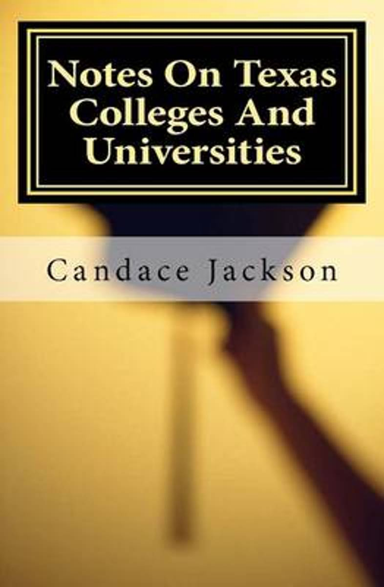 Notes on Texas Colleges and Universities