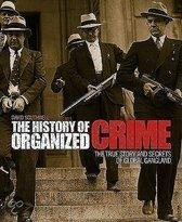 The History Of Organized Crime - The True Story And Secrets Of Global Gangland