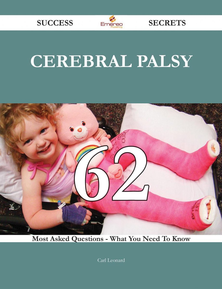Cerebral palsy 62 Success Secrets - 62 Most Asked Questions On Cerebral palsy - What You Need To Know