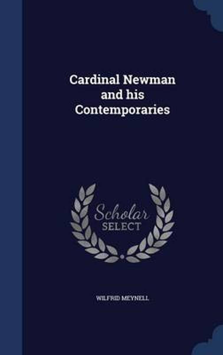 Cardinal Newman and His Contemporaries