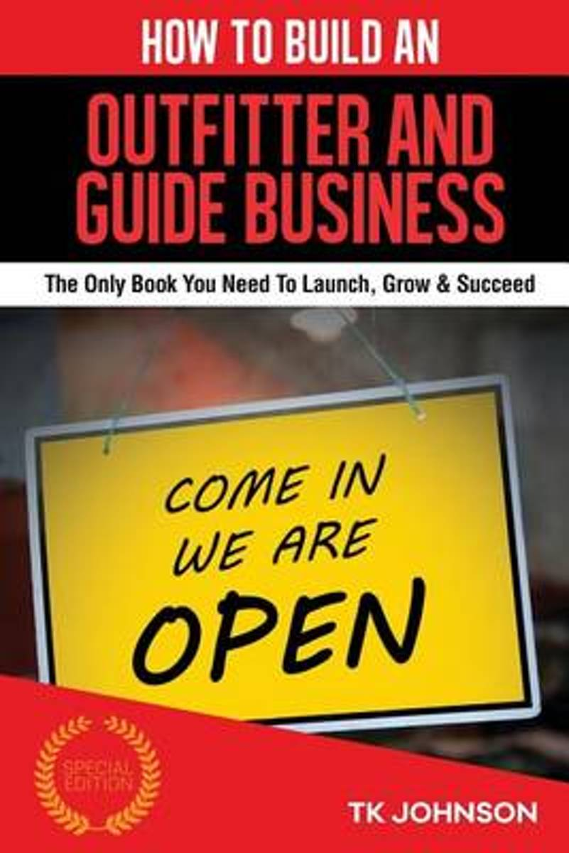 How to Build an Outfitter and Guide Business (Special Edition)