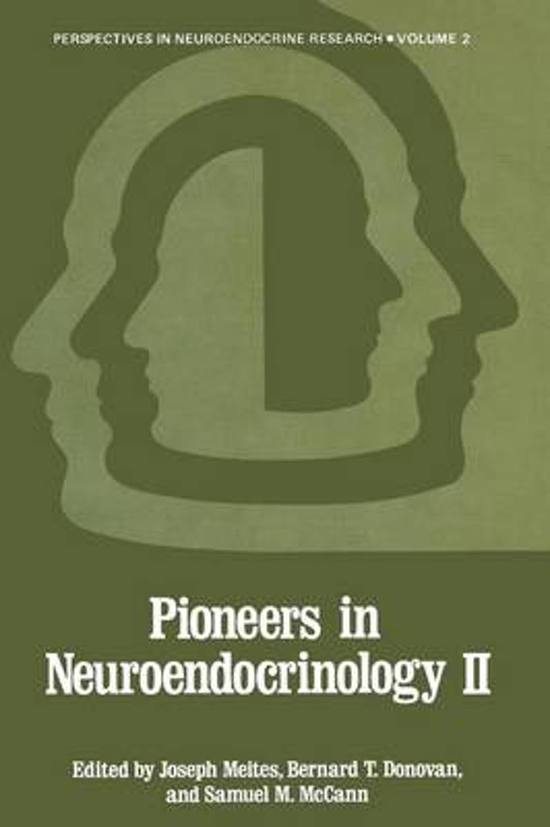 Pioneers in Neuroendocrinology II