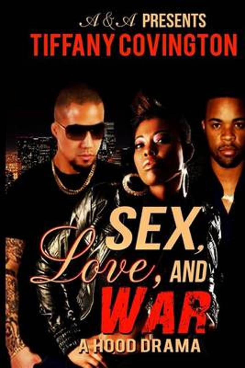 Sex, Love, and War (a Hood Drama)