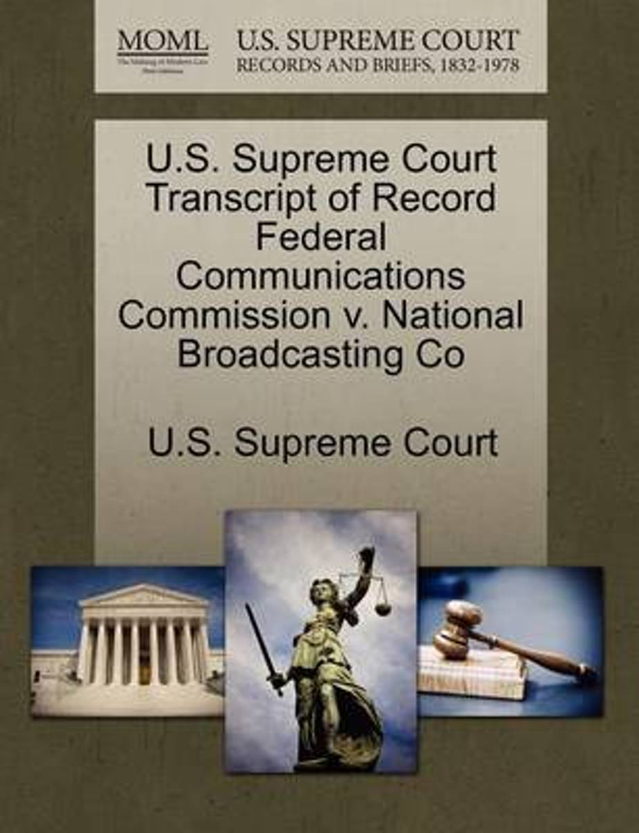 U.S. Supreme Court Transcript of Record Federal Communications Commission V. National Broadcasting Co