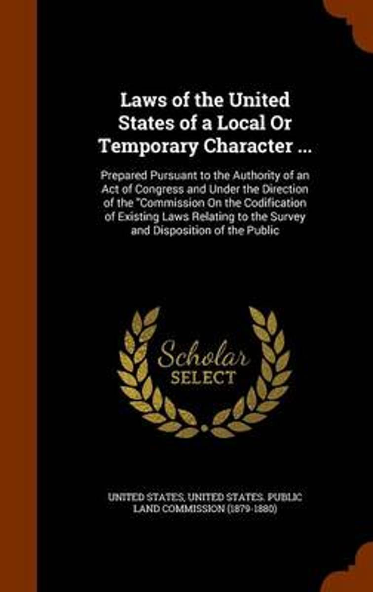Laws of the United States of a Local or Temporary Character ...