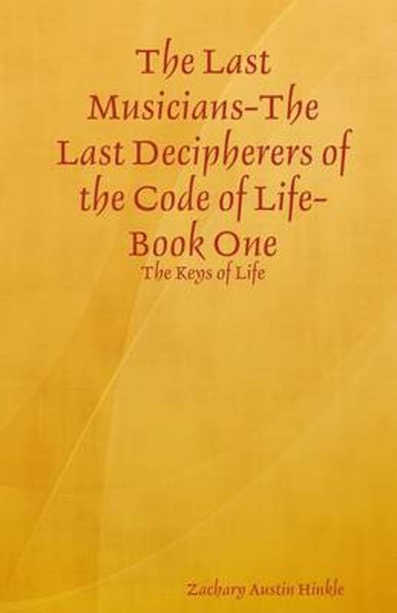 The Last Musicians-The Last Decipherers of the Code of Life