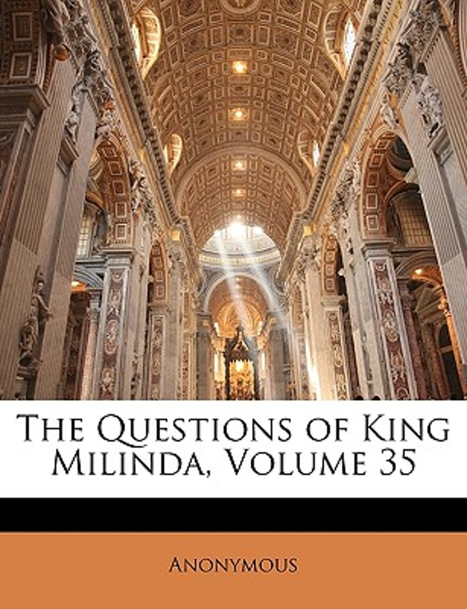 The Questions of King Milinda, Volume 35