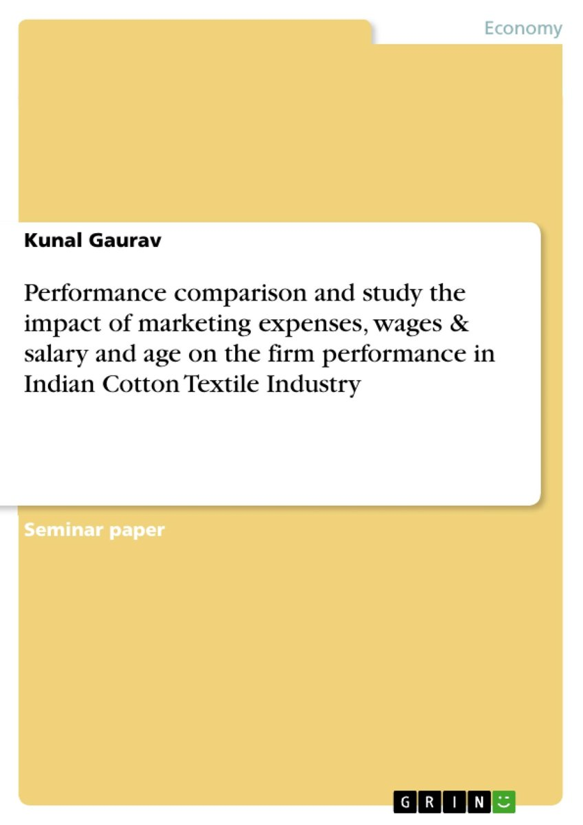 Performance comparison and study the impact of marketing expenses, wages & salary and age on the firm performance in Indian Cotton Textile Industry