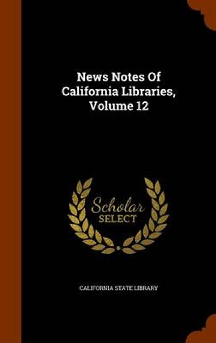 News Notes of California Libraries, Volume 12