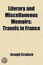 Literary And Miscellaneous Memoirs (Volume 2); Travels In France