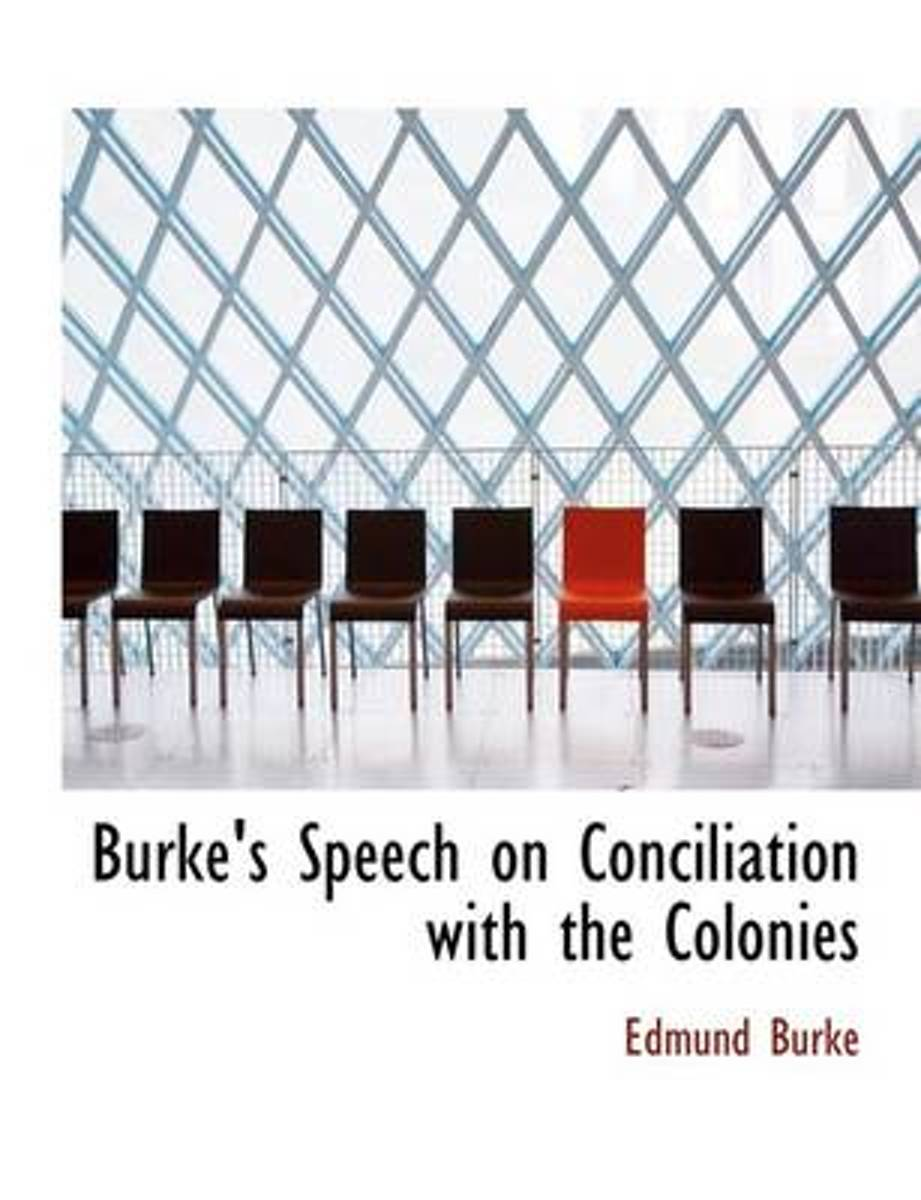 Burke's Speech on Conciliation with the Colonies