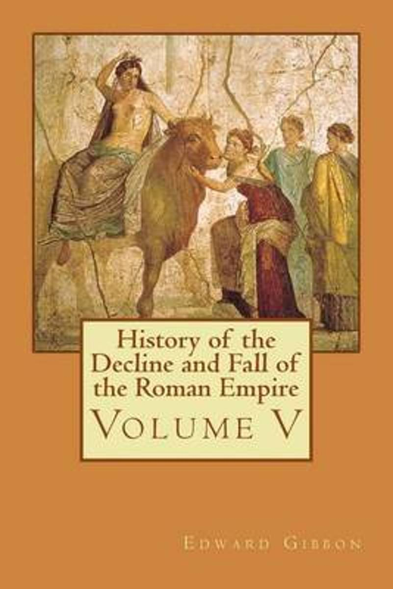 History of the Decline and Fall of the Roman Empire - Volume V