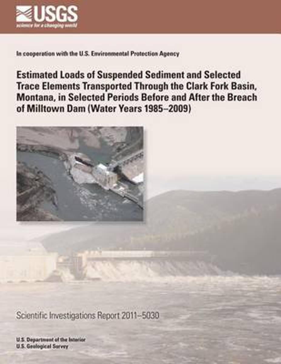 Estimated Loads of Suspended Sediment and Selected Trace Elements Transported Through the Clark Fork Basin, Montana, in Selected Periods Before and After the Breach of Milltown Dam (Water Yea