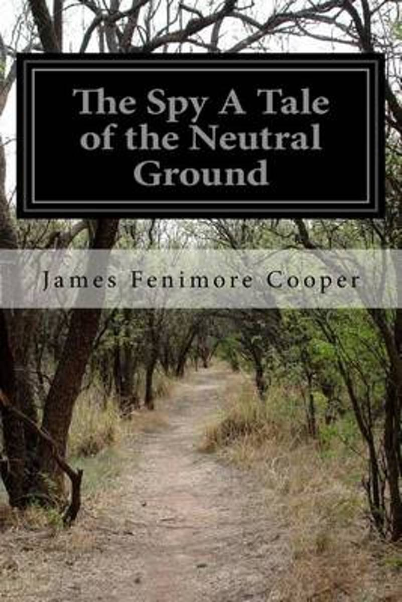 The Spy a Tale of the Neutral Ground