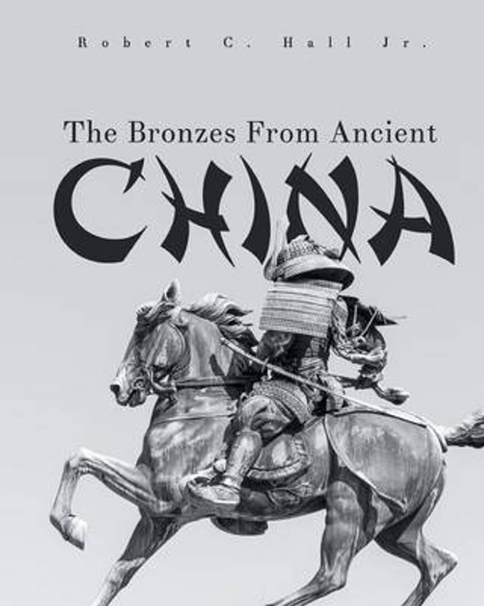 The Bronzes from Ancient China