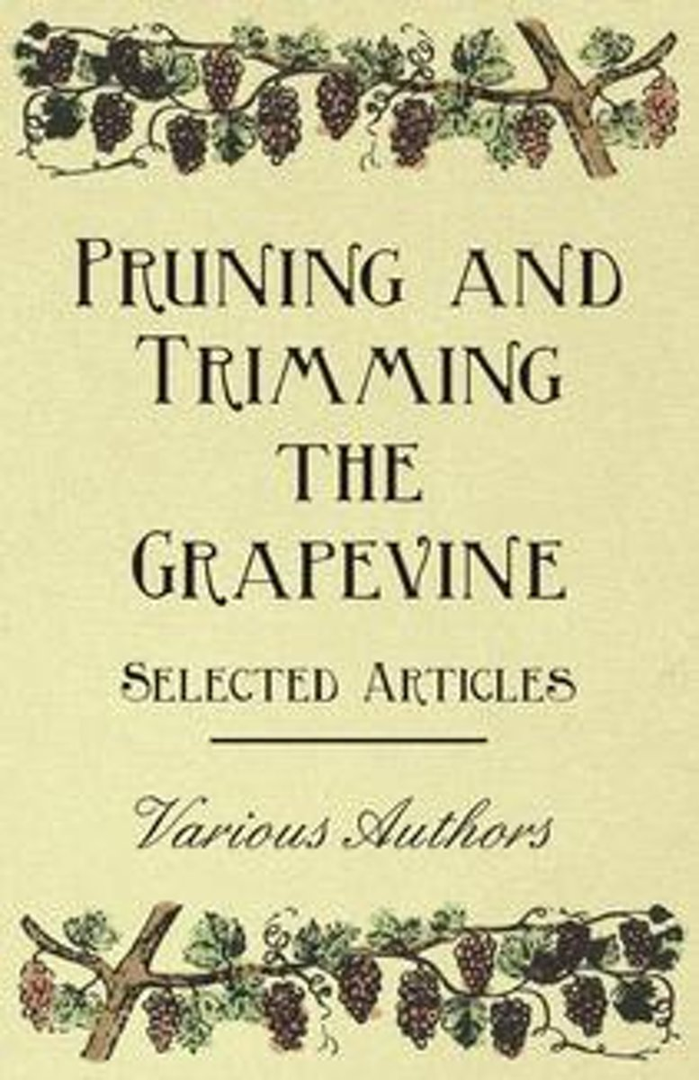 Pruning and Trimming the Grapevine - Selected Articles