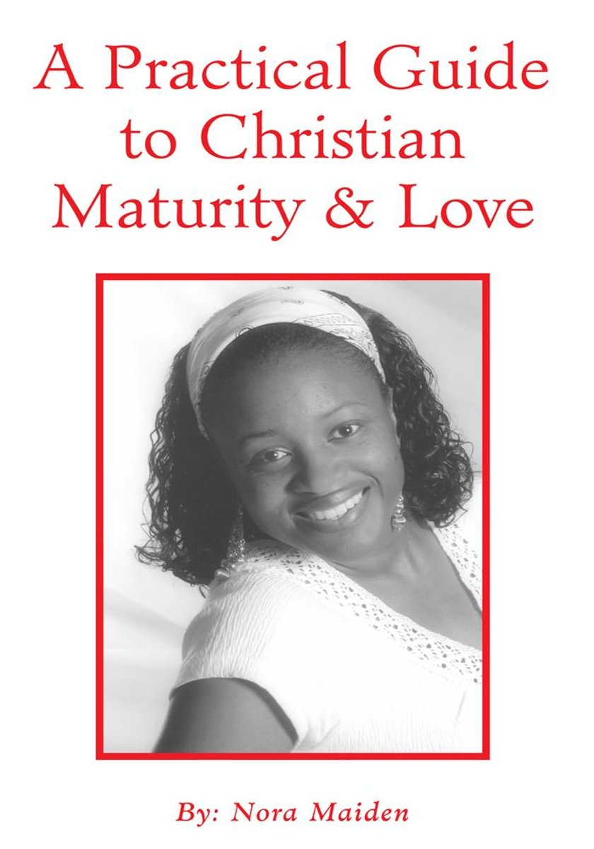 A Practical Guide to Christian Maturity & Love
