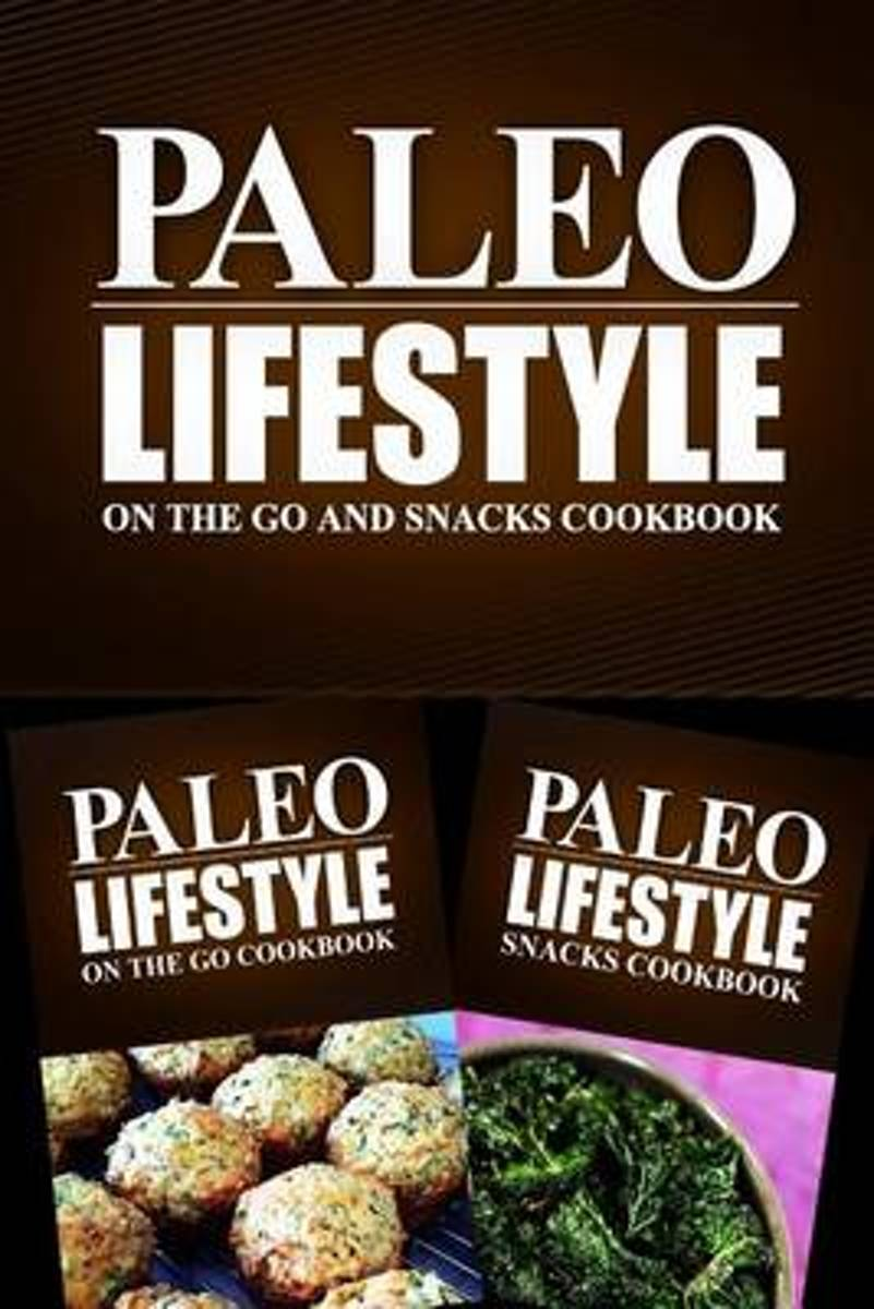 Paleo Lifestyle - On the Go and Snacks Cookbook