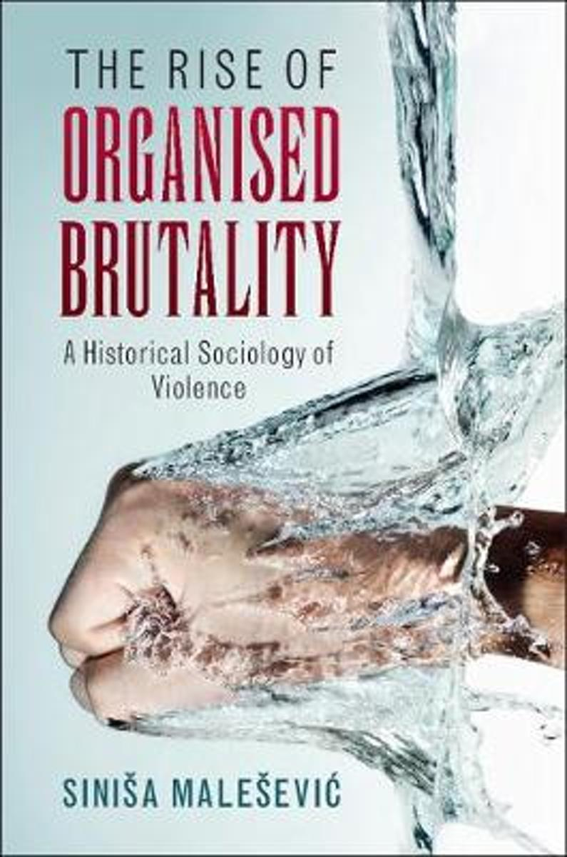 The Rise of Organised Brutality