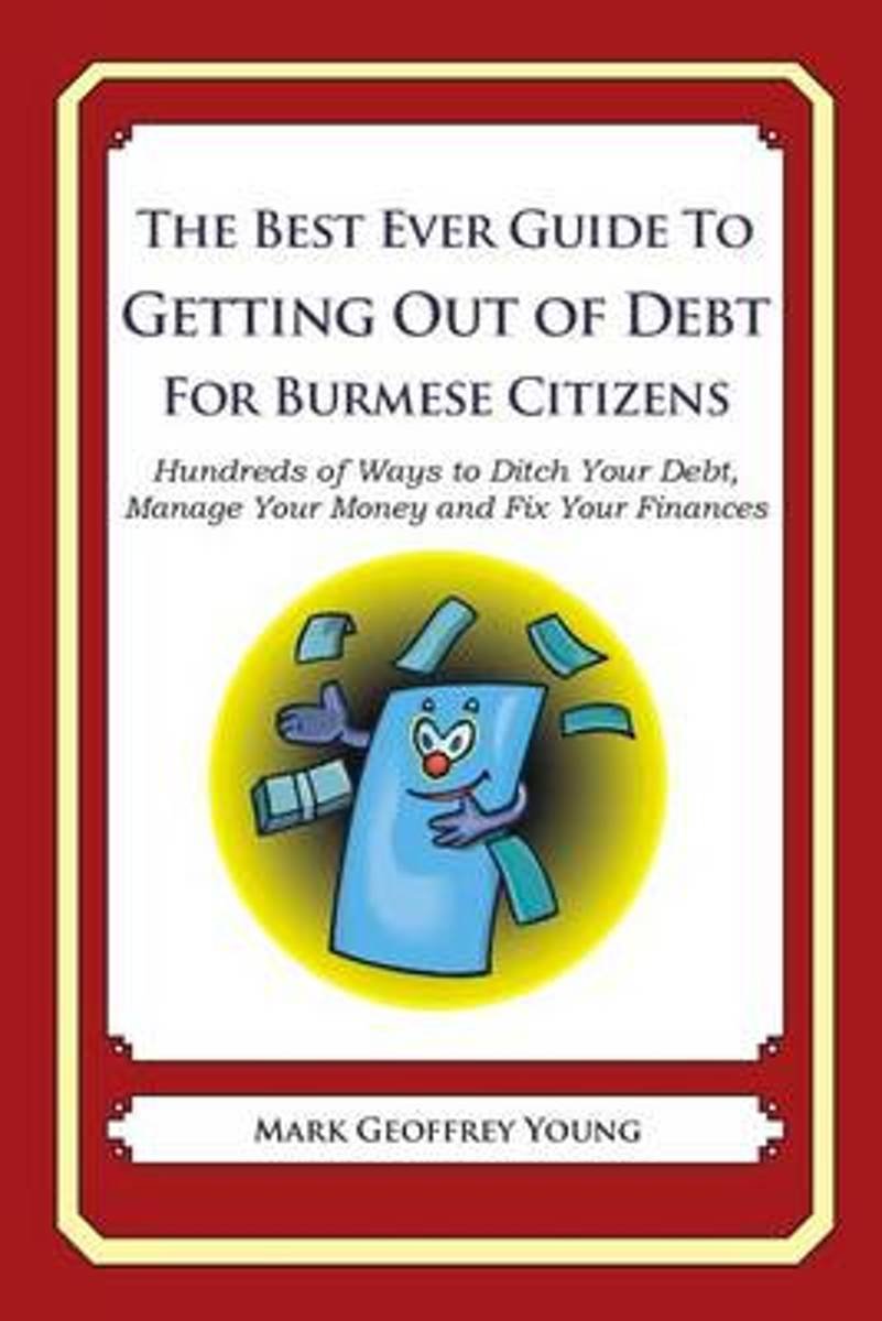 The Best Ever Guide to Getting Out of Debt for Burmese Citizens
