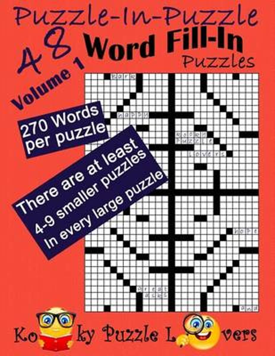 Puzzle-In-Puzzle Word Fill-In, Volume 1, Over 270 Words Per Puzzle