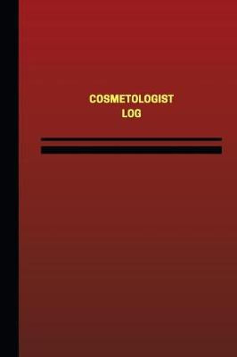 Cosmetologist Log (Logbook, Journal - 124 Pages, 6 X 9 Inches)